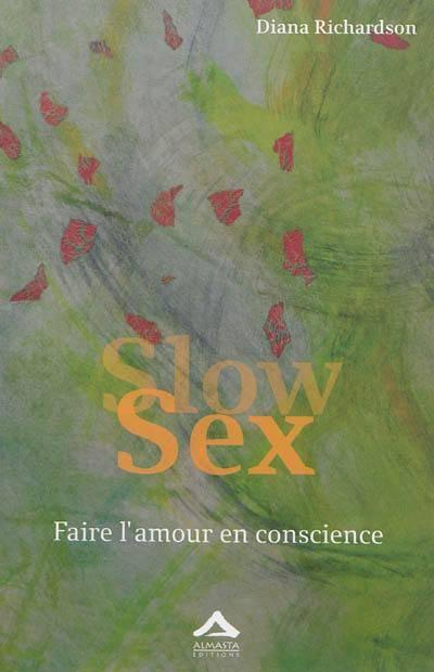 Diana Richardson - slow sex, faire l'amour en toute conscience