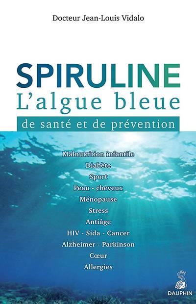 Docteur Jean-Louis Vidalo - Spiruline l'algue bleue