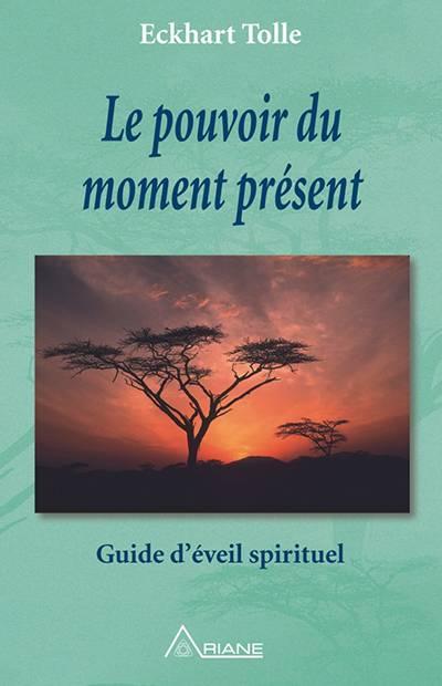 Eckhart Tolle - Le pouvoir du moment présent