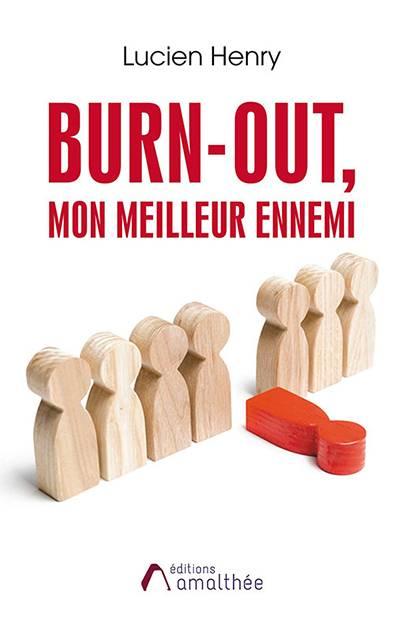 Lucien Henry - Burn-out, mon meilleur ennemi