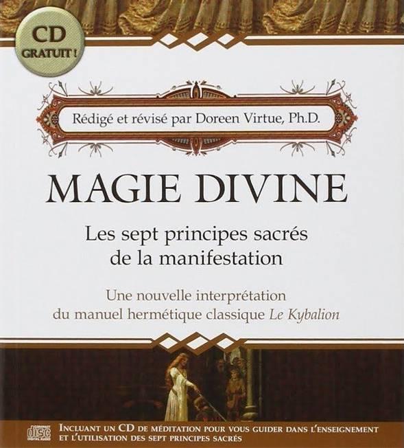 Doreen Virtue - Magie divine, Les sept principes sacrés de la manifestation